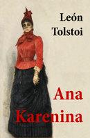 Ana Karenina - León Tolstoi
