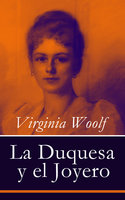 La Duquesa y el Joyero - Virginia Woolf