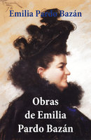Obras de Emilia Pardo Bazán - Emilia Pardo Bazan