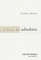 O livro da sabedoria - Yveline Brière
