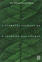 A floresta sagrada de Ossaim - José Flávio Pessoa de Barros