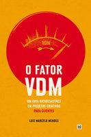 O Fator VDM, para CLIENTES - Luís Marcelo Mendes
