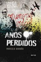 Anos perdidos - Marcelo Barbão