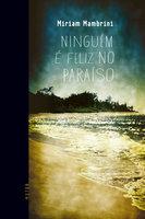 Ninguém é feliz no paraíso - Miriam Mambrini