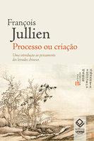 Processo ou criação - François Jullien