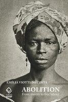 Abolition - Emilia Viotti da Costa