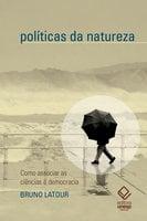 Políticas da natureza - Bruno Latour