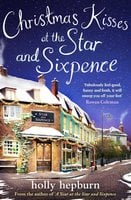 Christmas Kisses at the Star and Sixpence - Holly Hepburn