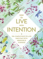 How to Live with Intention - Meera Lester