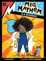 Mia Mayhem Is a Superhero! - Kara West