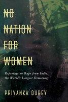 No Nation for Women - Priyanka Dubey
