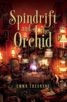 Spindrift and the Orchid - Emma Trevayne