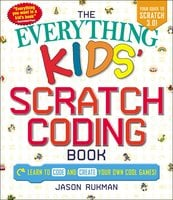 The Everything Kids' Scratch Coding Book - Jason Rukman