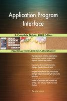 Application Program Interface: A Complete Guide - 2020 Edition - Gerardus Blokdyk