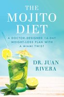 The Mojito Diet - Dr. Juan Rivera