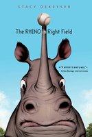The Rhino in Right Field - Stacy DeKeyser