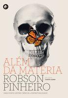 Além da matéria - Robson Pinheiro, Joseph Gleber