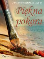 Piękna pokora - Stanisława Fleszarowa-Muskat