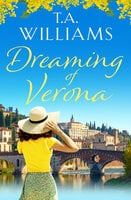 Dreaming of Verona - T.A. Williams