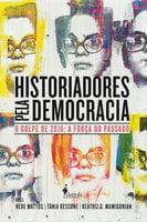 Historiadores pela democracia - Hebe Mattos, Tânia Bessone, Beatriz G. Mamigonian