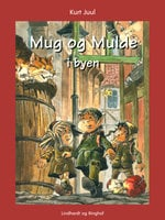Mug og Mulde i byen - Kurt Juul