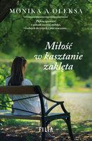 Miłośc w kasztanie zaklęta - Monika A. Oleksa