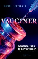 Vacciner: sandhed, løgn og kontroverser - Peter Gøtzsche