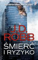 Śmierć i ryzyko - J.D. Robb
