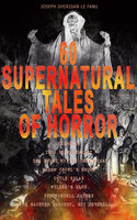60 Supernatural Tales of Horror - Joseph Sheridan Le Fanu