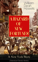 A Hazard of New Fortunes: A New York Story - William Dean Howells