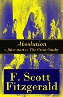 Absolution - a false start to The Great Gatsby - F. Scott Fitzgerald