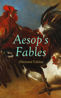 Aesop's Fables (Illustrated Edition) - Aesop