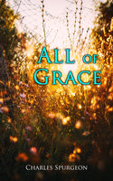 All Of Grace - Charles Spurgeon