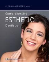 Comprehensive Esthetic Dentistry - Florin Lăzărescu
