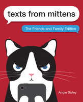 Texts from Mittens: The Friends and Family Edition - Angie Bailey