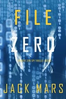 File Zero (An Agent Zero Spy Thriller—Book #5) - Jack Mars