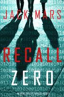 Recall Zero (An Agent Zero Spy Thriller—Book #6) - Jack Mars