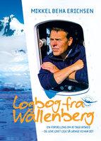 Logbog fra Wallenberg - Mikkel Beha Erichsen