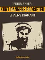 Kurt Danners bedrifter: Shaens diamant - Peter Anker