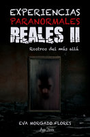 Experiencias Paranormales Reales II: Rostros del más allá