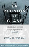La Reunion de Clase - Kevin Watson