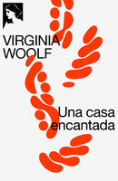 Una casa encantada - Virginia Woolf