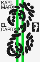 El Capital: tomo I - Karl Marx