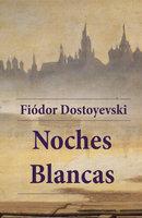 Noches Blancas - Fiódor Dostoyevski