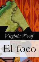 El foco - Virginia Woolf