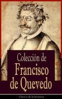 Colección de Francisco de Quevedo - Francisco de Quevedo