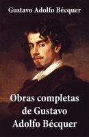 Obras completas de Gustavo Adolfo Bécquer - Gustavo Adolfo Bécquer
