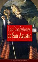 Las Confesiones de San Agustín - San Agustin
