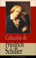 Colección de Friedrich Schiller - Friedrich Schiller