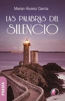 Las palabras del silencio - Marian Álvarez García
